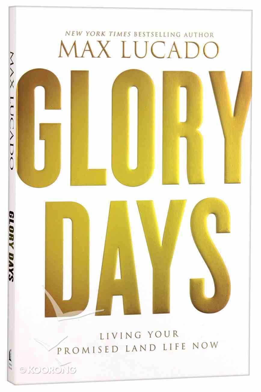 Glory Days: Living Your Promised Land Life Now Paperback