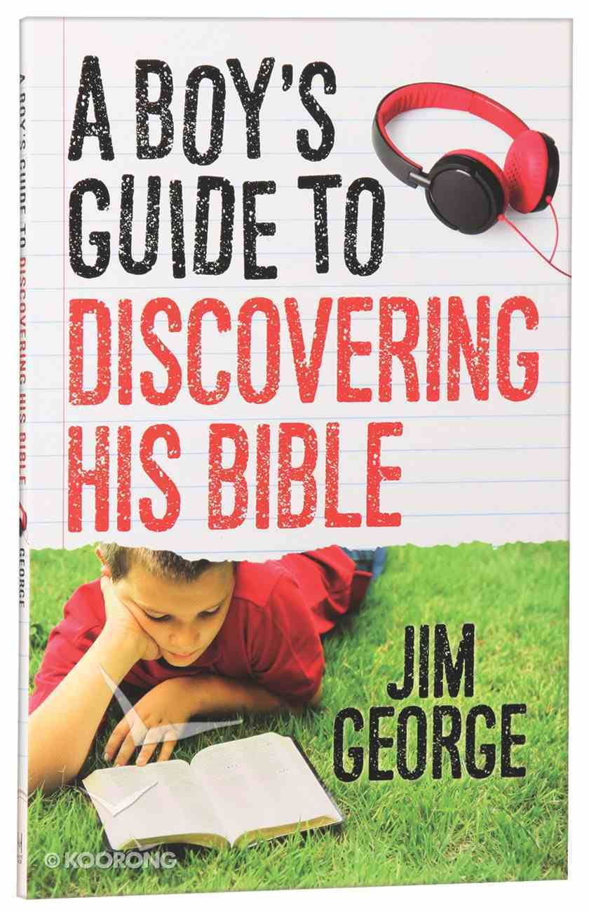 A Boy's Guide to Discovering His Bible Paperback