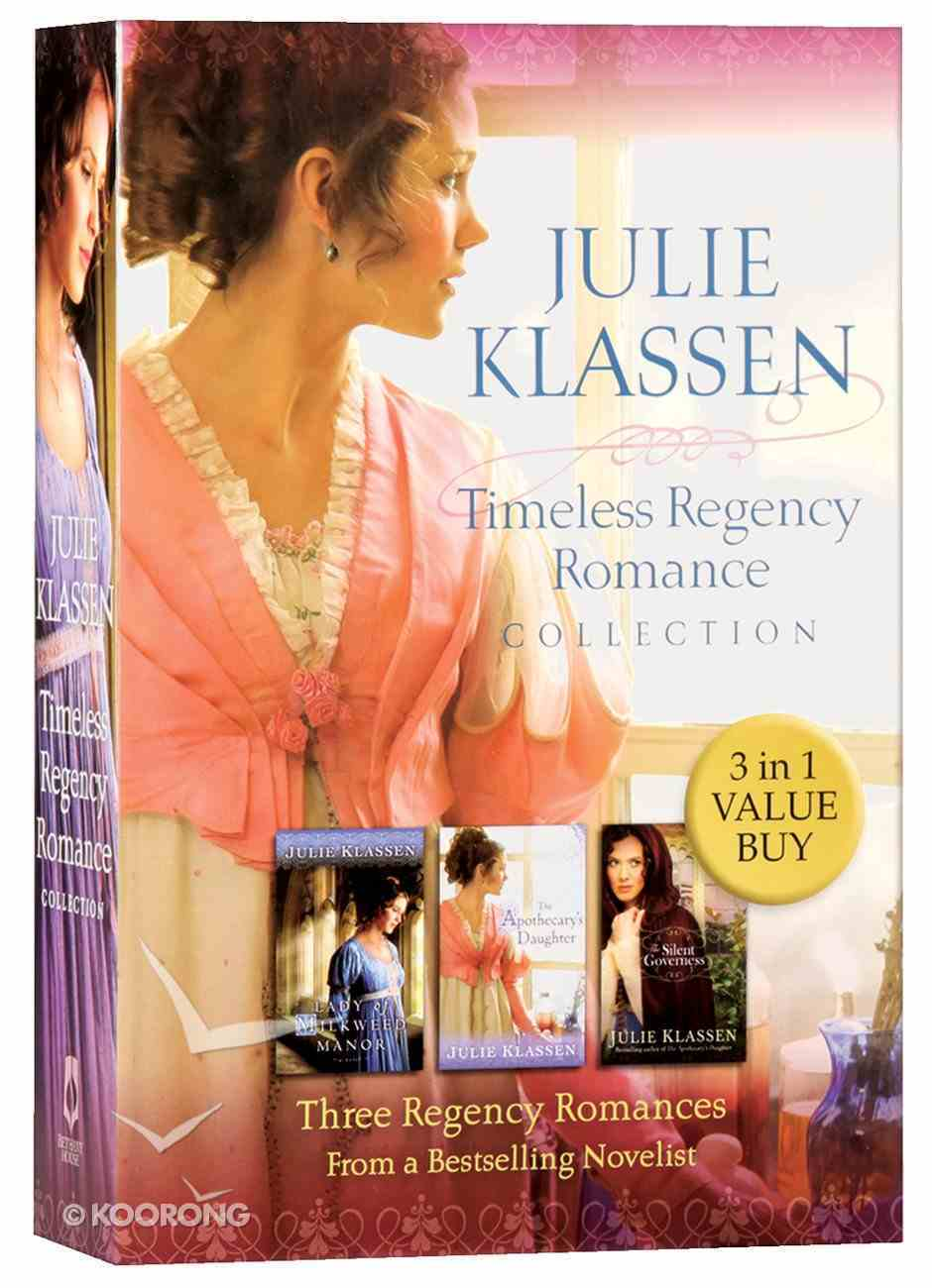 3in1: Timeless Regency Romance Collection (Lady Of Milkweed Manor, Apothecary's Daughter & The Silent Governess) Paperback