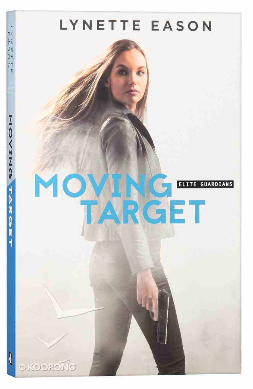 Moving Target (#03 in Elite Guardians Series) Paperback
