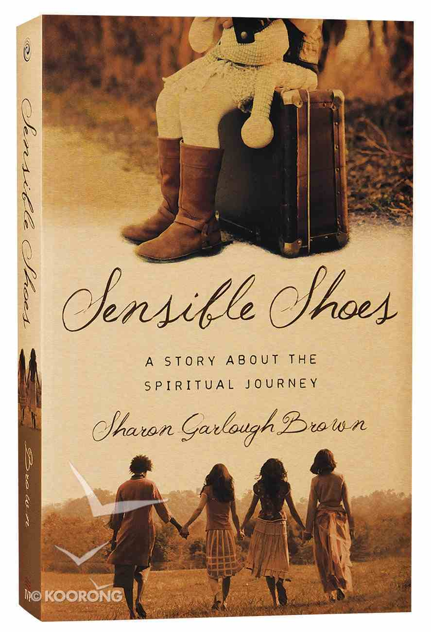 Sensible Shoes: A Story About the Spiritual Journey (#01 in Sensible Shoes Series) Paperback