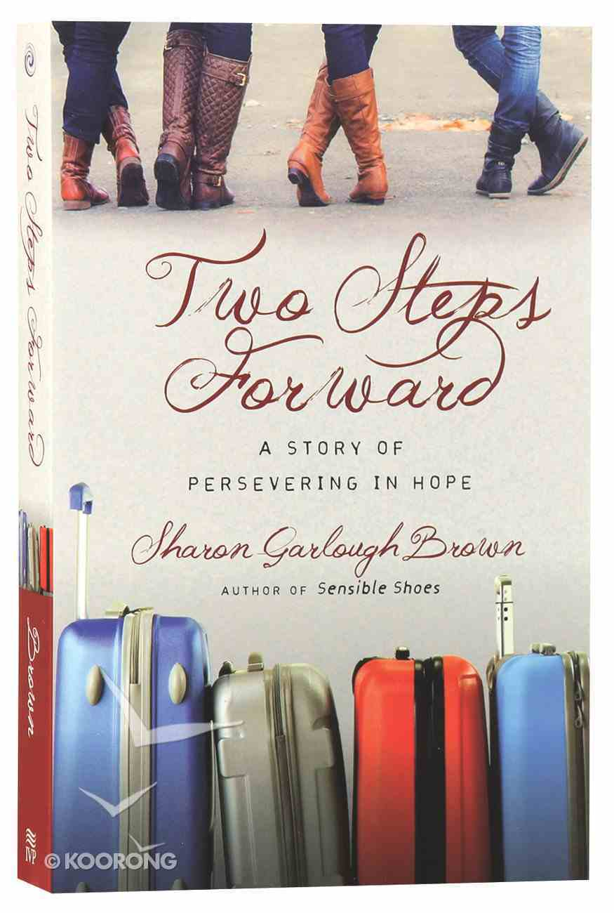 Two Steps Forward: A Story of Persevering in Hope (#02 in Sensible Shoes Series) Paperback
