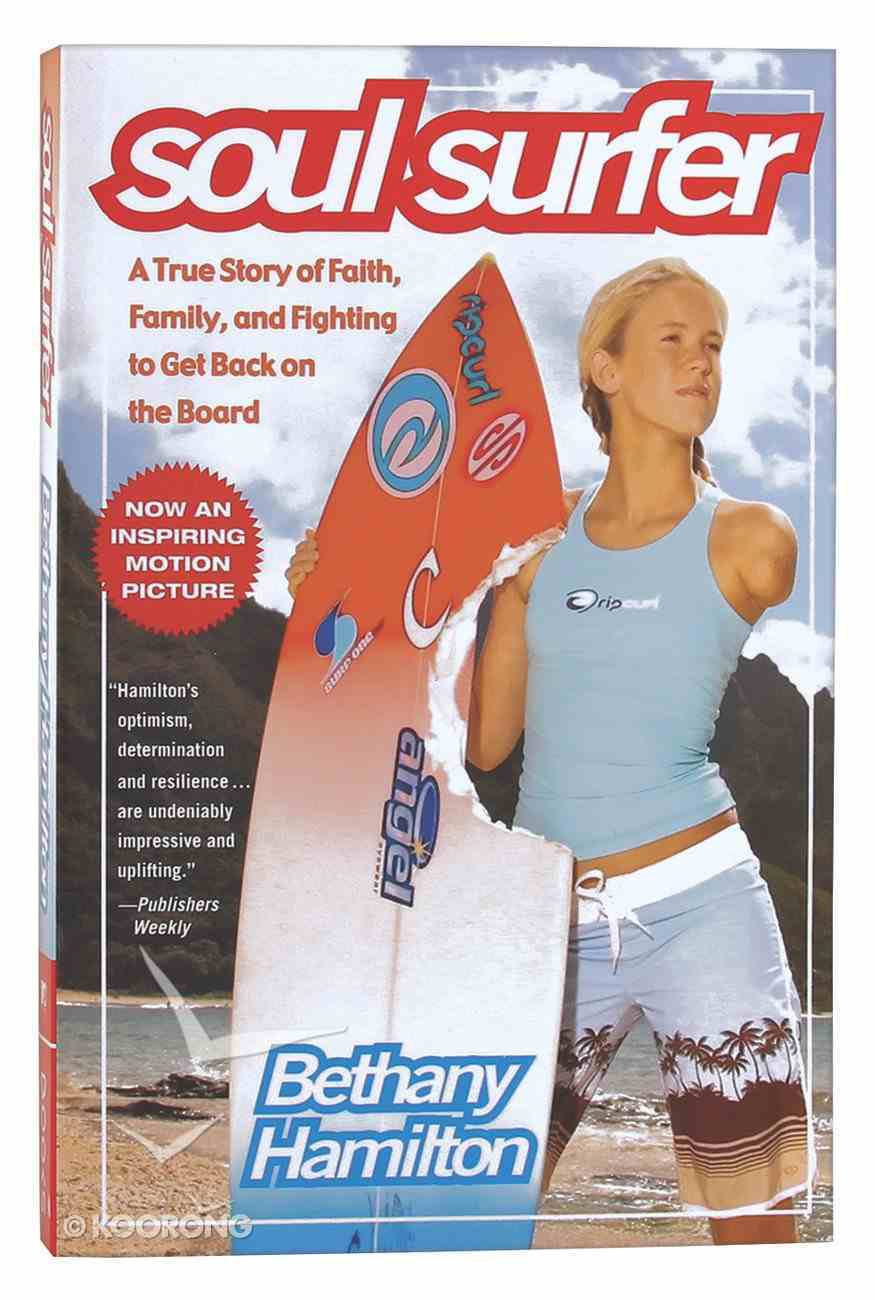 Soul Surfer Faith Family Fighting Back After Shark Attack By Bethany Hamilton Koorong