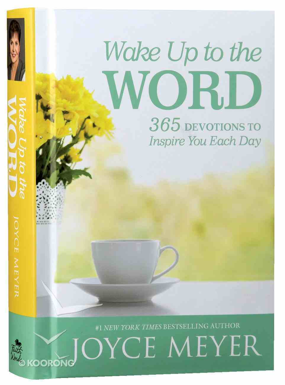 Wake Up to the Word: 365 Devotions to Inspire You Each Day Hardback