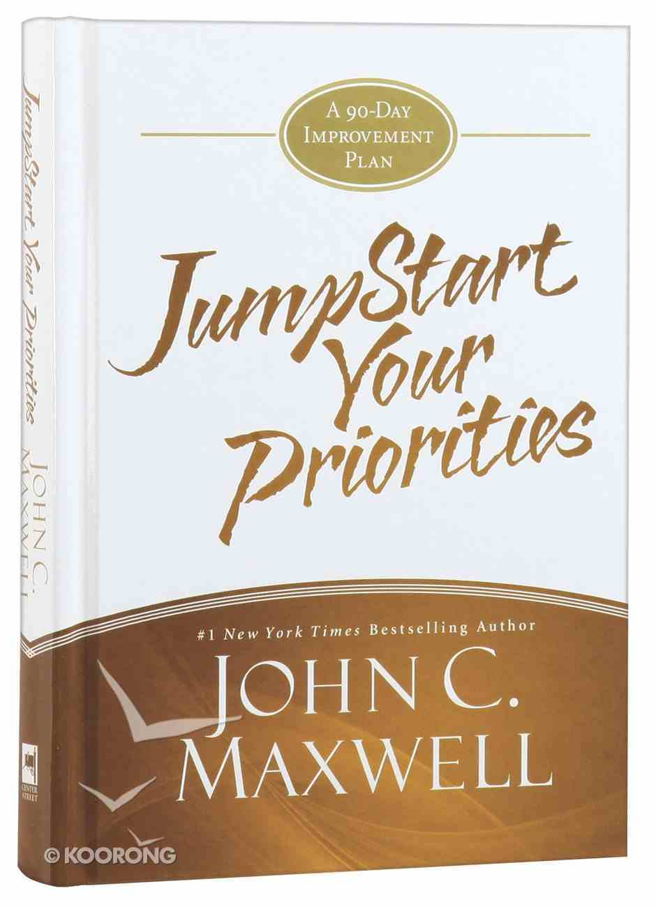 Jumpstart Your Priorities: A 90-Day Improvement Plan Hardback