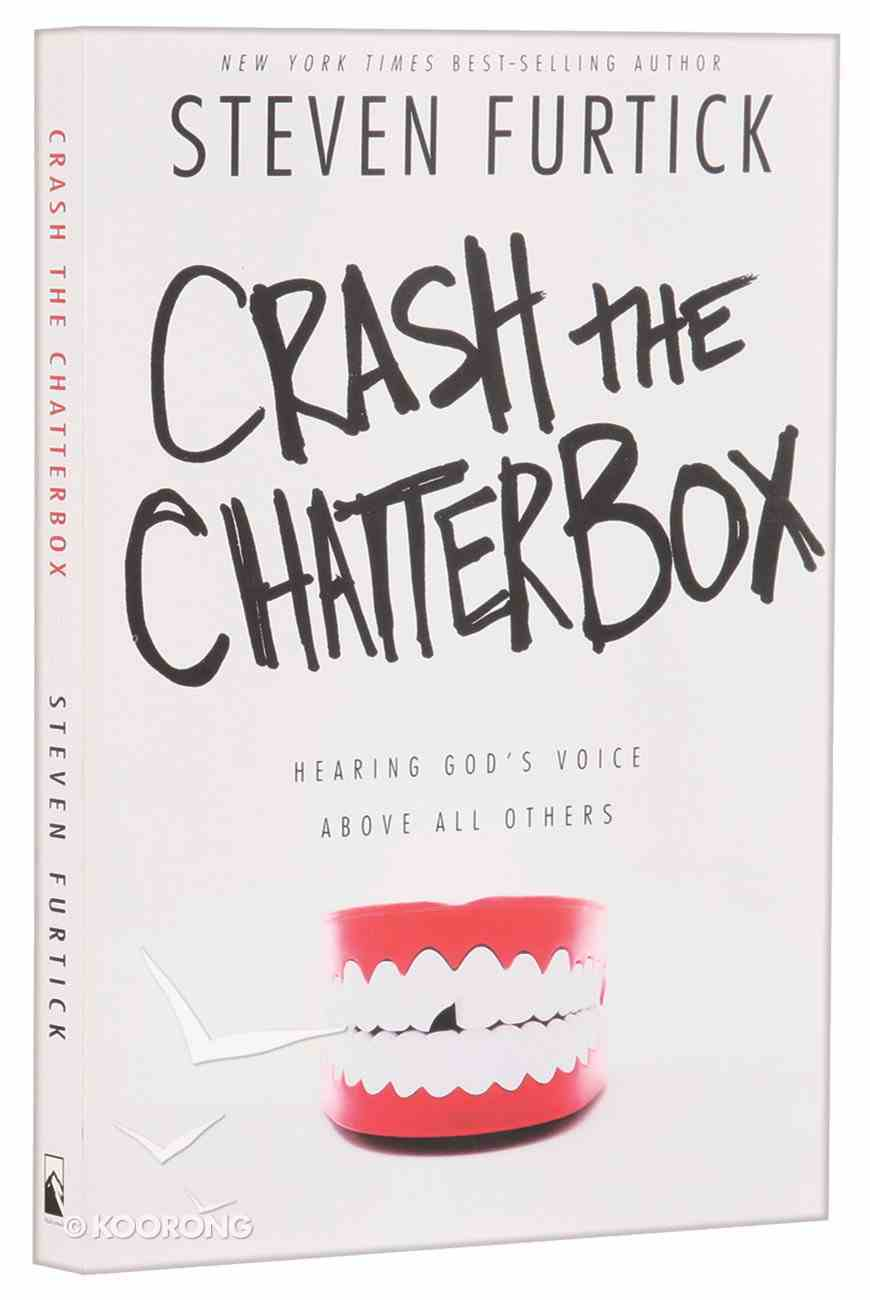 Crash the Chatterbox: Hearing God's Voice Above All Others Paperback