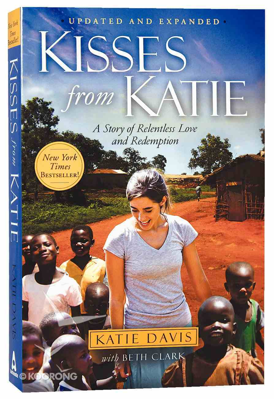 Kisses From Katie: A Story of Relentless Love and Redemption Paperback