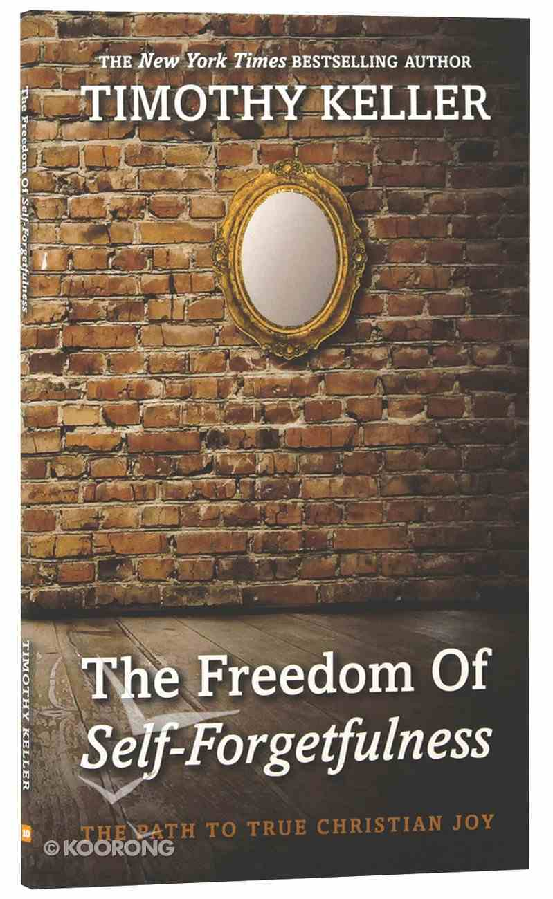 The Freedom of Self-Forgetfulness: The Path to True Christian Joy Booklet