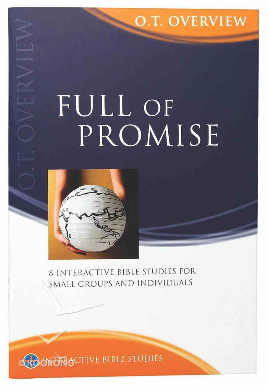 Full of Promise (Old Testament Overview) (Interactive Bible Study Series) Paperback