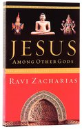 Jesus Among Other Gods: The Absolute Claims of the Christian Message Paperback