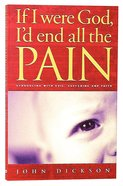 If I Were God, I'd End All the Pain Paperback
