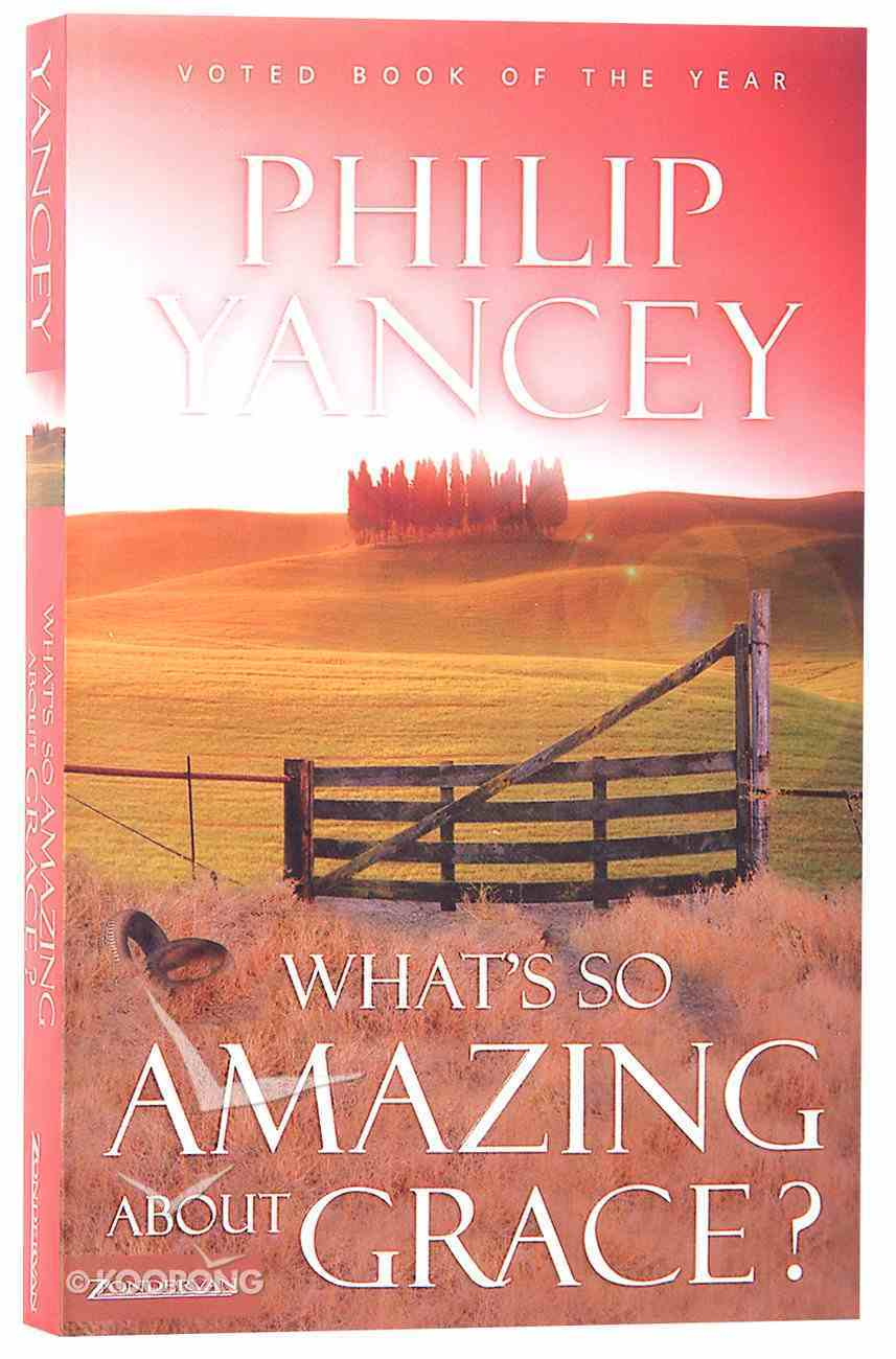What's So Amazing About Grace? Paperback