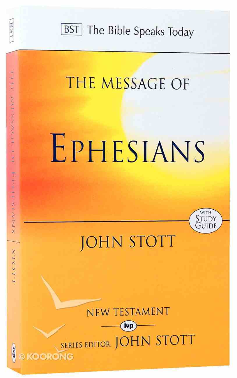 Message of Ephesians, The: God's New Society (Bible Speaks Today Series) Paperback
