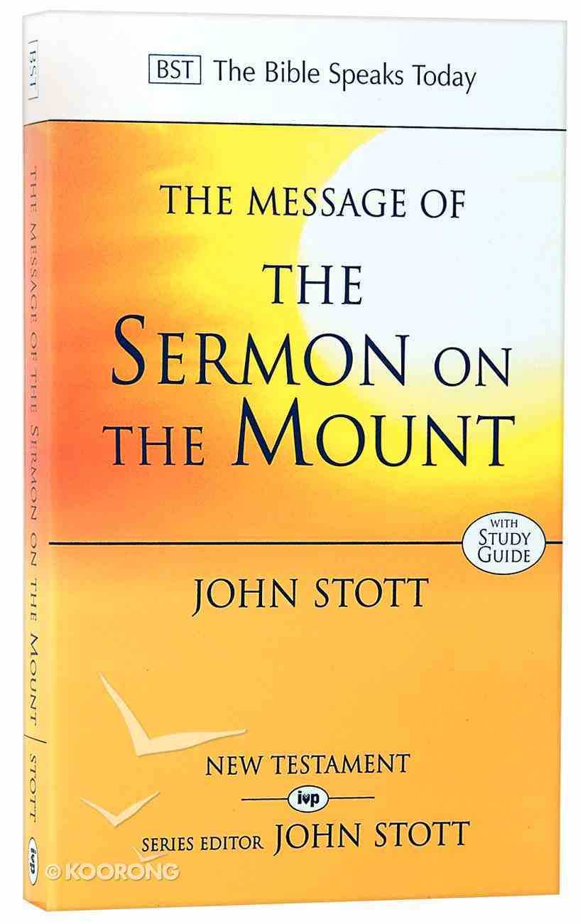 The Message of the Sermon on the Mount (Bible Speaks Today Series) Paperback