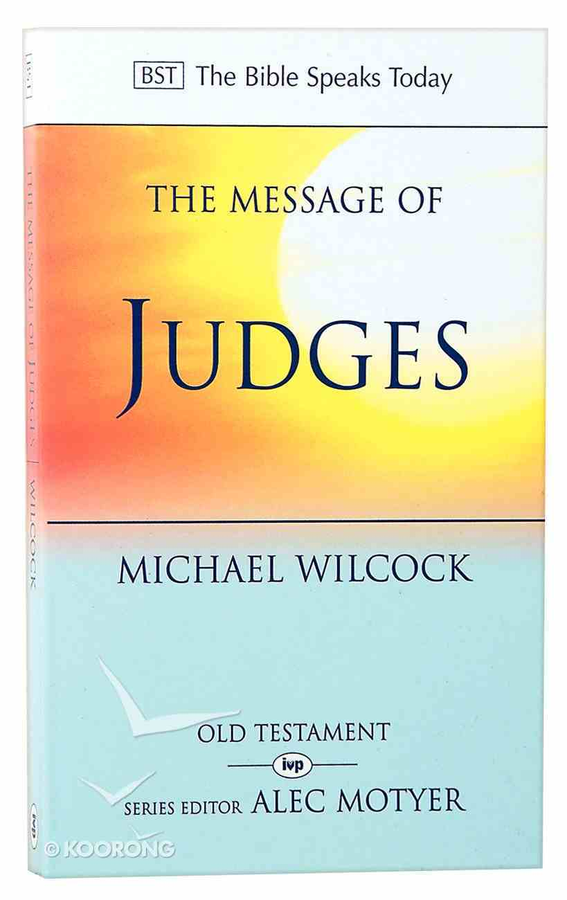 The Message of Judges (Bible Speaks Today Series) Paperback