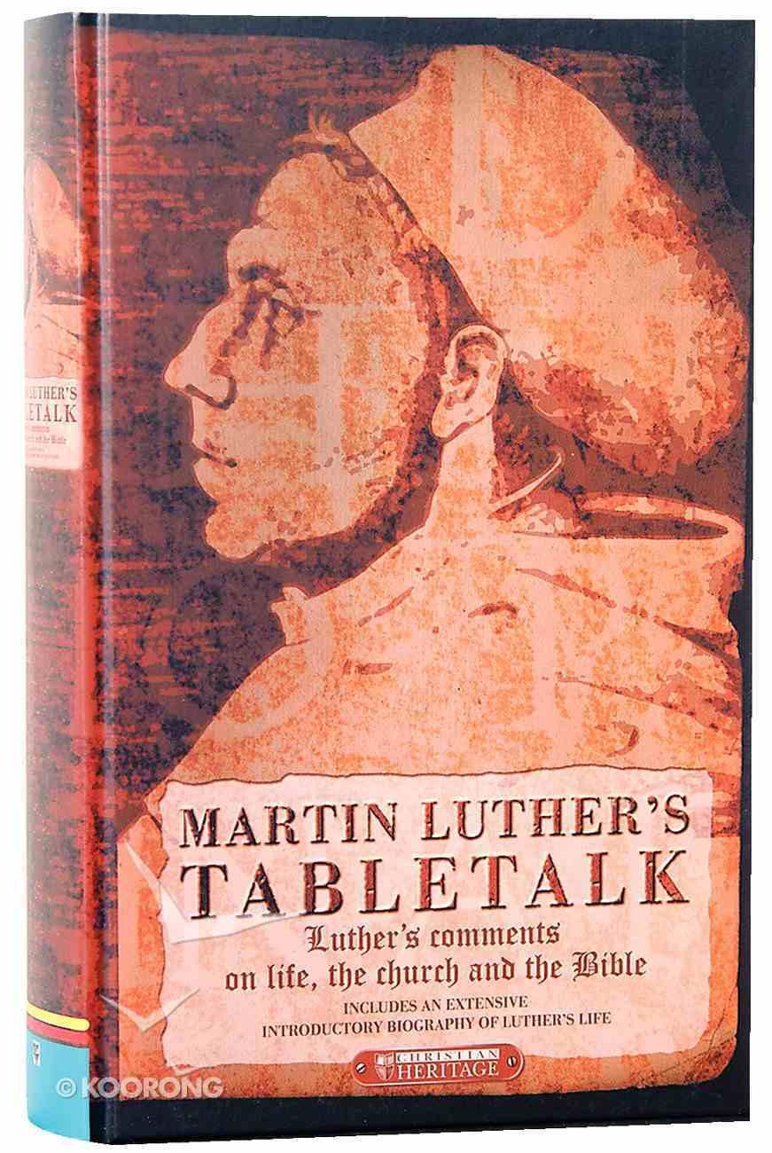 Martin Luther's Tabletalk Hardback