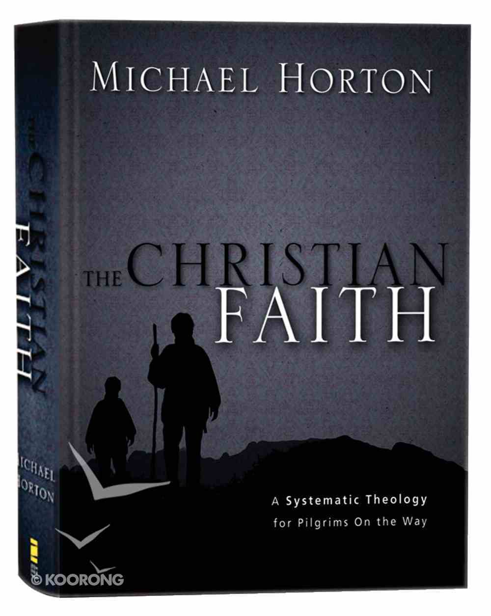 The Christian Faith: A Systematic Theology For Pilgrims on the Way Hardback