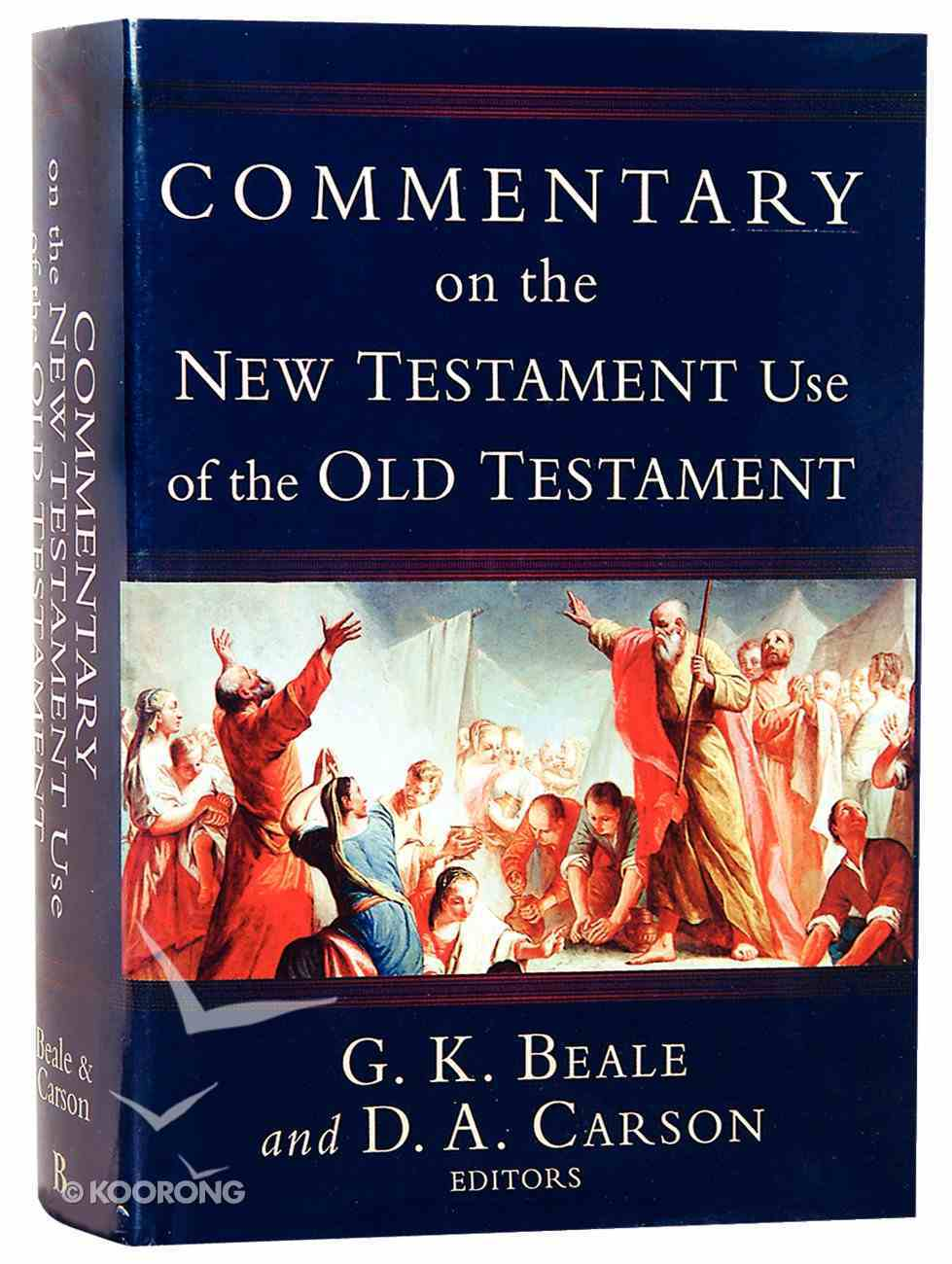 Commentary on the New Testament Use of the Old Testament Hardback