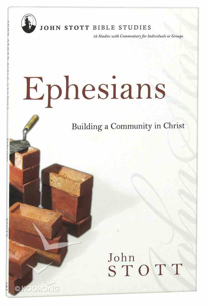 Jsbs Ephesians (John Stott Bible Studies Series) Paperback
