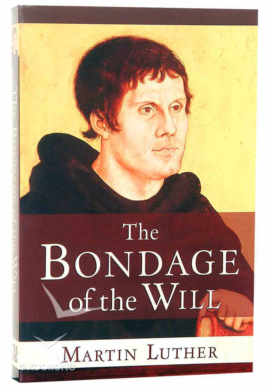The Bondage of the Will Paperback