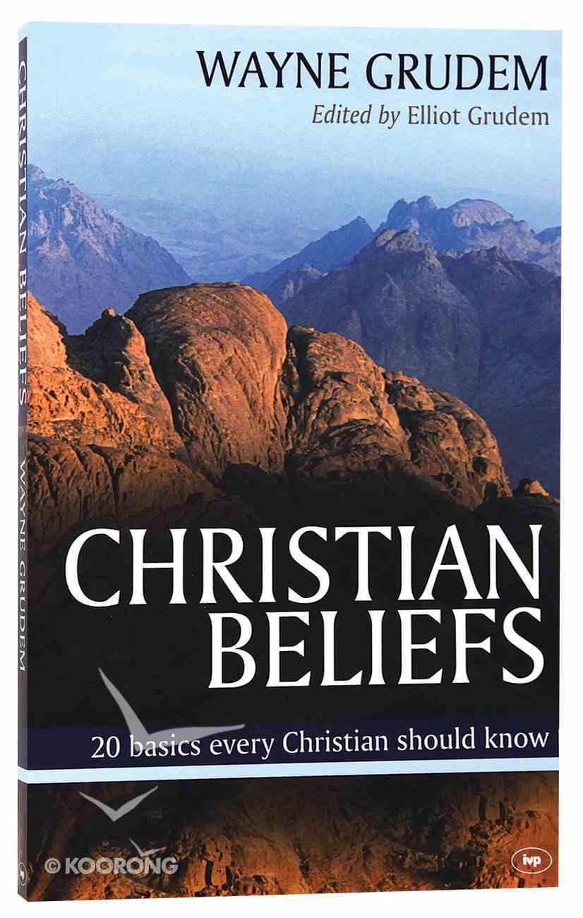 Christian Beliefs: 20 Basics Every Christian Should Know Paperback
