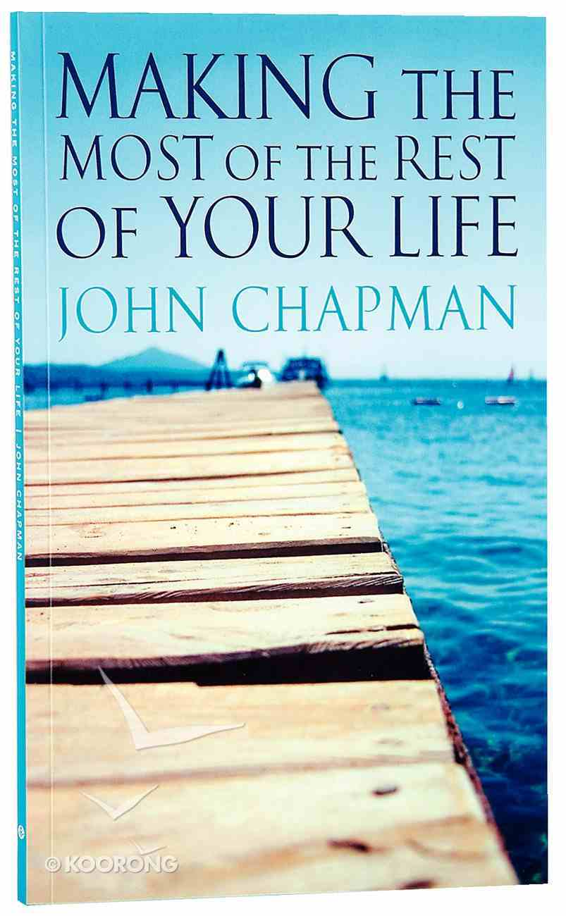 Making the Most of the Rest of Your Life Paperback