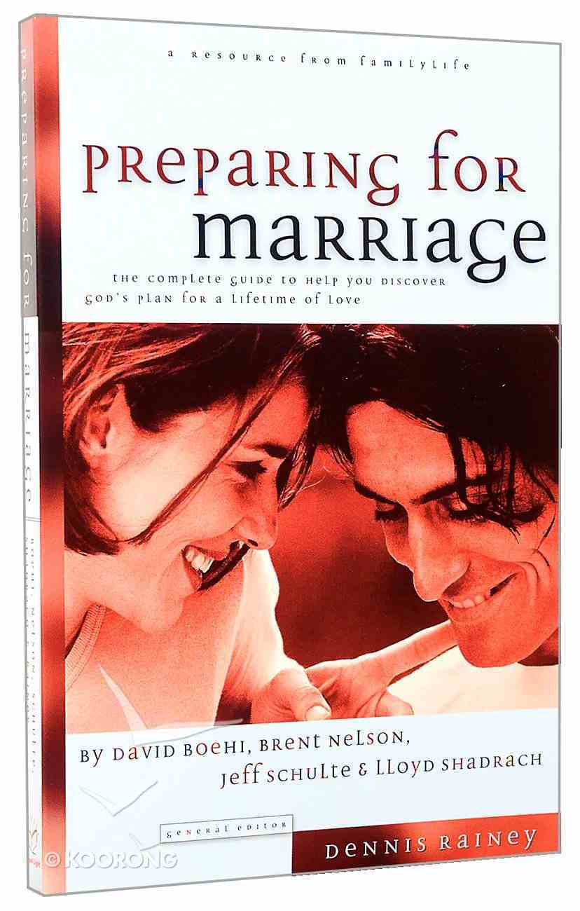 Preparing For Marriage: Discover God's Plan For a Lifetime of Love Paperback