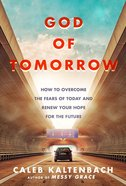 God Of Tomorrow: How To Change The World By Loving Nobodies, Somebodies And Everybody In Between image
