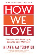 How We Love: Discover Your Love Style, Enhance Your Marriage (Expanded Edition) image