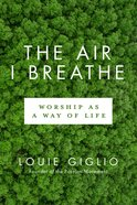 Lcb: Air I Breathe, The - Worship As A Way Of Life image