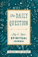 Spiritual Journal: The Daily Question - My Five-year Spiritual Journal