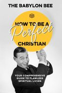 How To Be A Perfect Christian image
