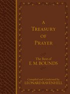 Treasury Of Prayer: The Best Of E.m. Bounds (Compiled And Condensed) image