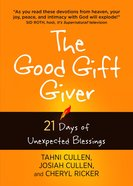 Good Gift Giver, The: 21 Days Of Unexpected Blessings image