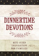 Dinnertime Devotions: Bite-sized Inspiration For Families image