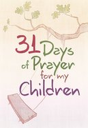 31 Days Of Prayer For My Children image