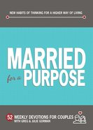 Married For A Purpose: New Habits Of Thinking For A Higher Way Of Living - 52 Weekly Devotions For Couples image