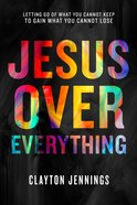 Jesus Over Everything image