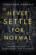 Never Settle For Normal: The Proven Path To Signficance And Happiness image
