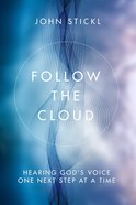 Follow The Cloud: Hearing God's Voice One Next Step At A Time image