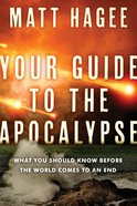 Your Guide To The Apocalypse: What You Should Know Before The World Comes To An End image