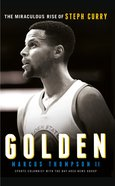 Golden: The Miraculous Rise Of Steph Curry (Ebook) image