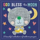 God Bless The Moon: A Beautiful Collection Of Bedtime Prayers image
