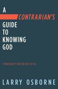 Product: Contrarian's Guide To Knowing God, A: Spiritually For The Rest Of Us Image