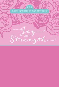 Product: Joy And Strength: 365 Daily Devotions For Mothers Image