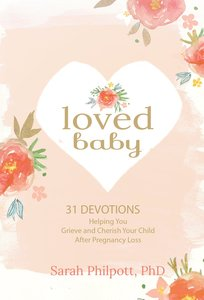 Product: Loved Baby: Helping You Grieve And Cherish Your Child After Pregnancy Loss Image