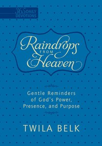 Product: 365dd: Raindrops From Heaven - Gentle Reminders Of God's Power, Presence And Purpose Image