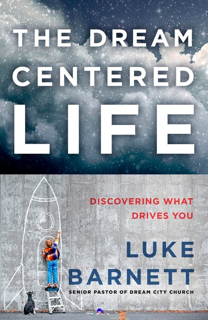 Product: Dream-centered Life, The: Discovering What Drives You Image