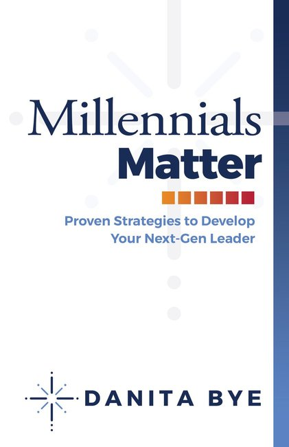 Product: Millennials Matter: Proven Strategies To Develop Your Next-gen Leaders Image
