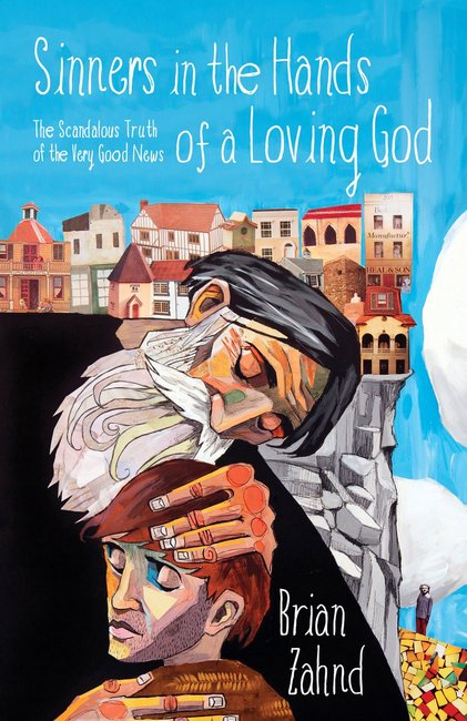 Product: Sinners In The Hands Of A Loving God: The Scandalous Truth Of The Very Good News Image